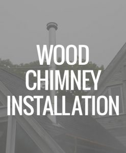 Wood Chimney Installation Service