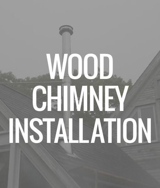 Wood Chimney Installation Service