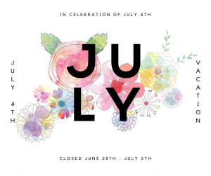 CLOSED JUne 28th - July 5th